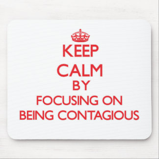 Guarde la calma centrándose en ser contagioso tapete de raton