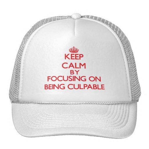 Guarde la calma centrándose en ser culpable gorras de camionero