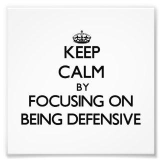 Guarde la calma centrándose en ser defensivo impresión fotográfica