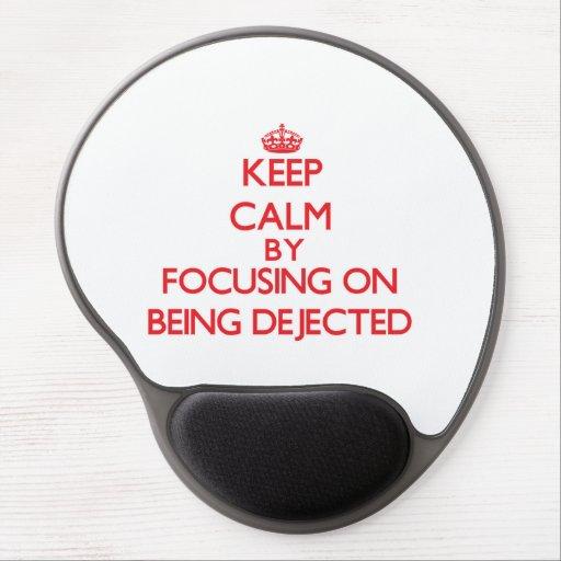 Guarde la calma centrándose en ser Dejected Alfombrillas De Ratón Con Gel