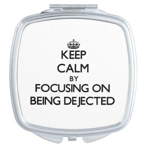 Guarde la calma centrándose en ser Dejected Espejo Para El Bolso