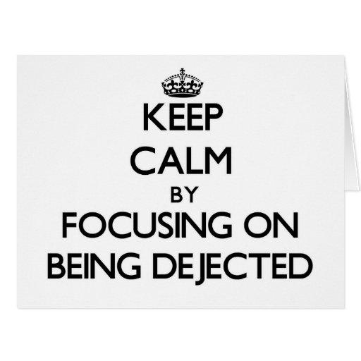 Guarde la calma centrándose en ser Dejected Felicitación