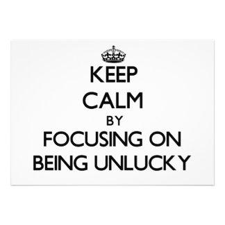 Guarde la calma centrándose en ser desafortunado