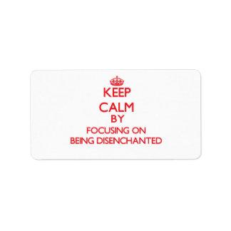 Guarde la calma centrándose en ser desencantado etiquetas de dirección