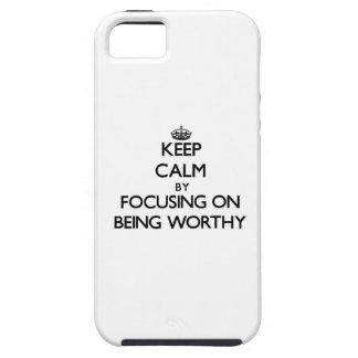 Guarde la calma centrándose en ser digno iPhone 5 Case-Mate funda
