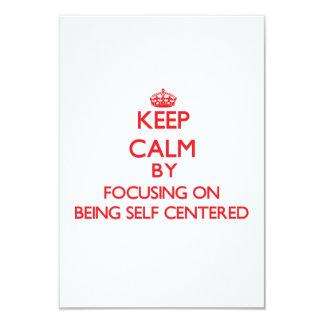 Guarde la calma centrándose en ser egocéntrico invitación 8,9 x 12,7 cm