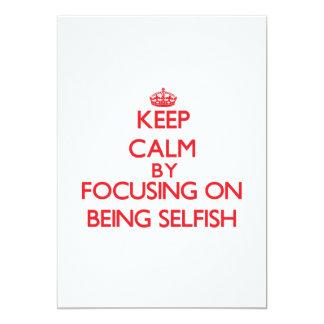 Guarde la calma centrándose en ser egoísta invitación 12,7 x 17,8 cm