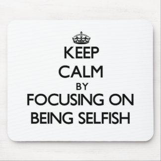 Guarde la calma centrándose en ser egoísta