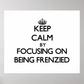 Guarde la calma centrándose en ser frenético impresiones