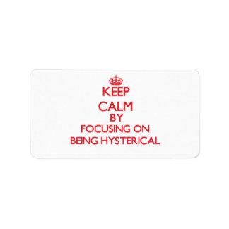 Guarde la calma centrándose en ser histérico etiqueta de dirección