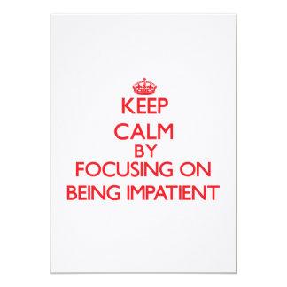 Guarde la calma centrándose en ser impaciente invitación 12,7 x 17,8 cm