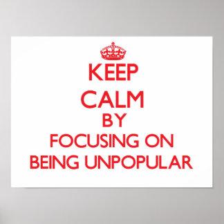 Guarde la calma centrándose en ser impopular impresiones