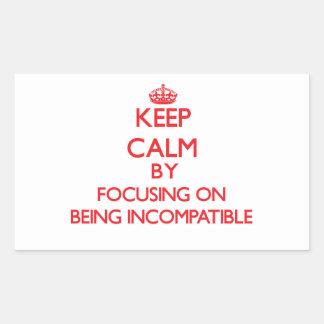 Guarde la calma centrándose en ser incompatible rectangular pegatinas