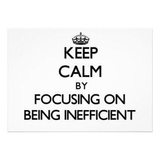 Guarde la calma centrándose en ser ineficaz