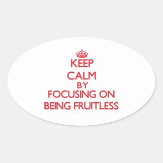 Guarde la calma centrándose en ser infructuoso calcomania óval personalizadas