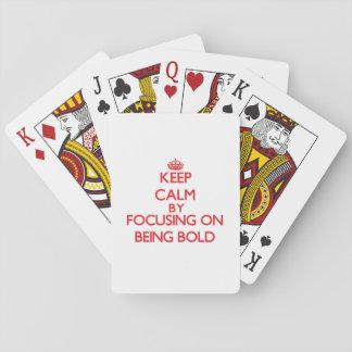 Guarde la calma centrándose en ser intrépido cartas de póquer