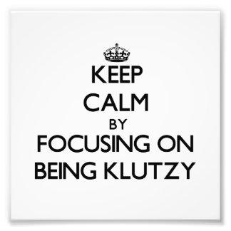 Guarde la calma centrándose en ser Klutzy Fotografías