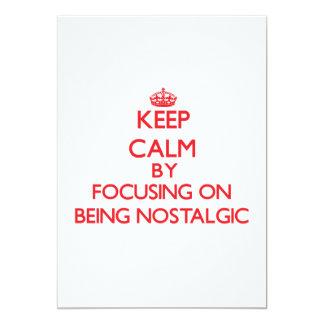 Guarde la calma centrándose en ser nostálgico invitaciones personales