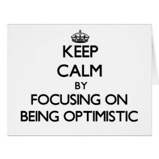 Guarde la calma centrándose en ser optimista
