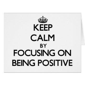 Guarde la calma centrándose en ser positivo