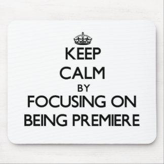 Guarde la calma centrándose en ser premier