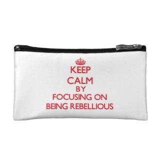 Guarde la calma centrándose en ser rebelde