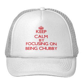 Guarde la calma centrándose en ser rechoncho gorras