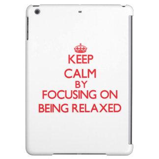 Guarde la calma centrándose en ser relajado