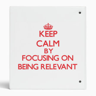 Guarde la calma centrándose en ser relevante