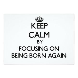 Guarde la calma centrándose en ser renacido comunicados personalizados