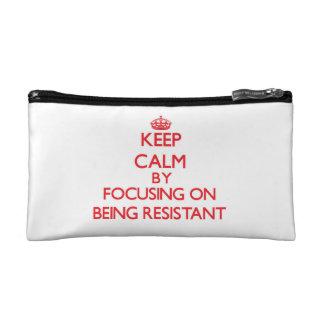Guarde la calma centrándose en ser resistente