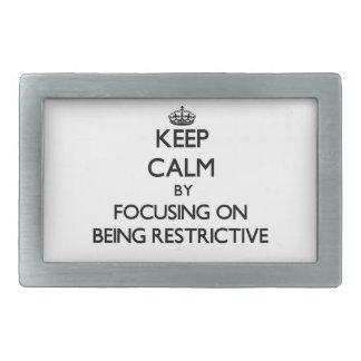 Guarde la calma centrándose en ser restrictivo