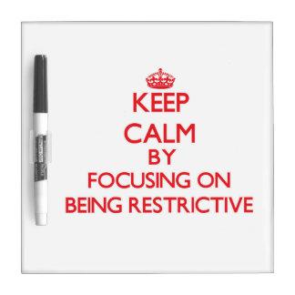 Guarde la calma centrándose en ser restrictivo pizarras