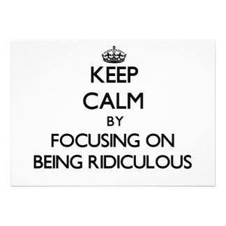 Guarde la calma centrándose en ser ridículo