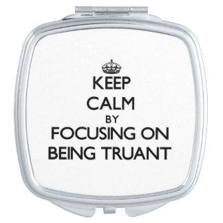 Guarde la calma centrándose en ser Truant
