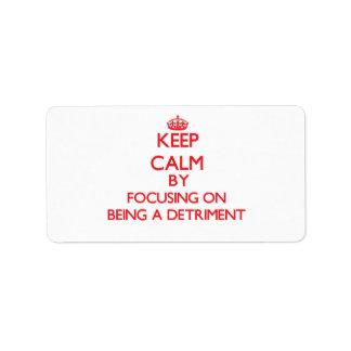 Guarde la calma centrándose en ser un detrimento etiquetas de dirección