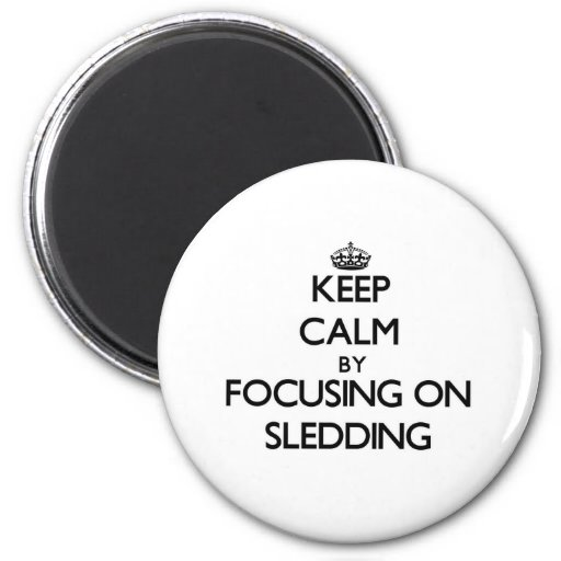 Guarde la calma centrándose en Sledding Imanes