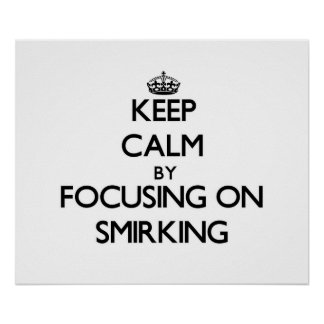 Guarde la calma centrándose en Smirking Impresiones