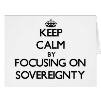 Guarde la calma centrándose en soberanía tarjetas