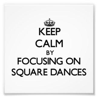 Guarde la calma centrándose en squares dances impresiones fotograficas