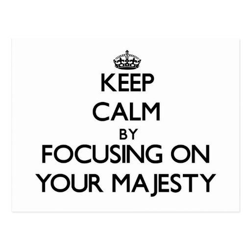 Guarde la calma centrándose en su majestad