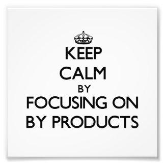 Guarde la calma centrándose en subproductos