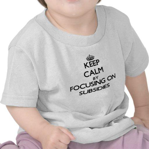 Guarde la calma centrándose en subsidios camisetas