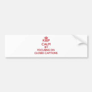 Guarde la calma centrándose en subtítulos cerrados etiqueta de parachoque