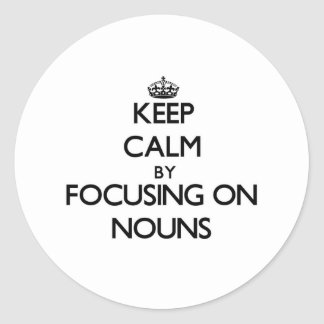 Guarde la calma centrándose en sustantivos pegatina redonda