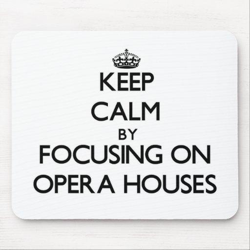 Guarde la calma centrándose en teatros de la ópera alfombrilla de ratón