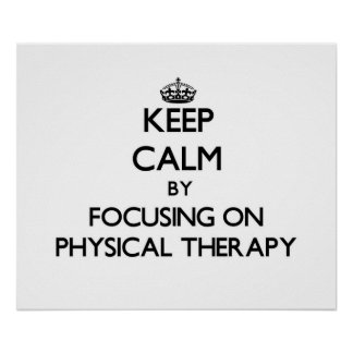 Guarde la calma centrándose en terapia física póster