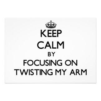 Guarde la calma centrándose en torcer mi brazo