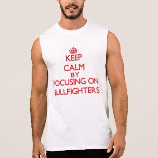 Guarde la calma centrándose en toreros camisetas sin mangas