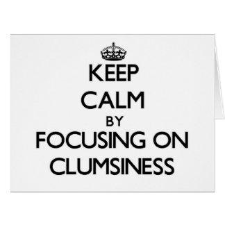 Guarde la calma centrándose en torpeza